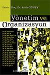 Yönetim ve Organizasyon / Editör: Salih Güney