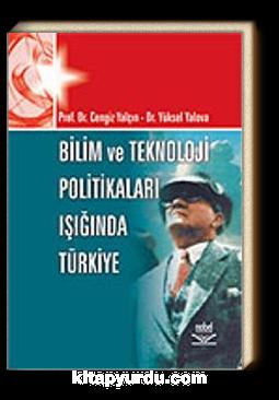 Bilim ve Teknoloji Politikaları Işığında Türkiye