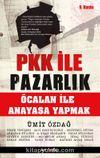 PKK ile Pazarlık / Öcalan ile Anayasa Yapmak