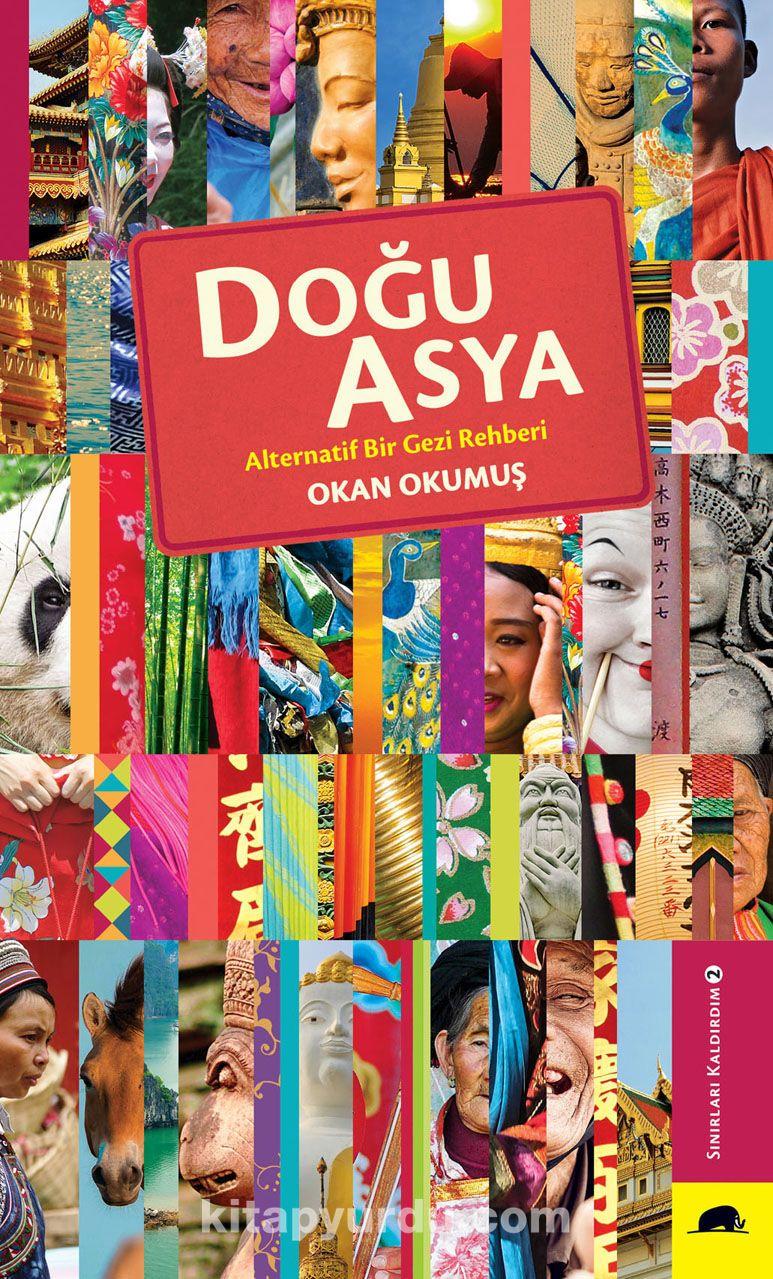 Doğu AsyaAlternatif Bir Gezi Rehberi