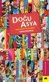 Doğu Asya & Alternatif Bir Gezi Rehberi