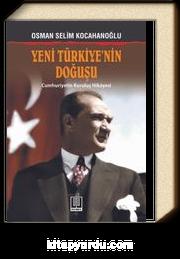 Yeni Türkiye'nin Doğuşu & Cumhuriyetin Kuruluş Hikayesi
