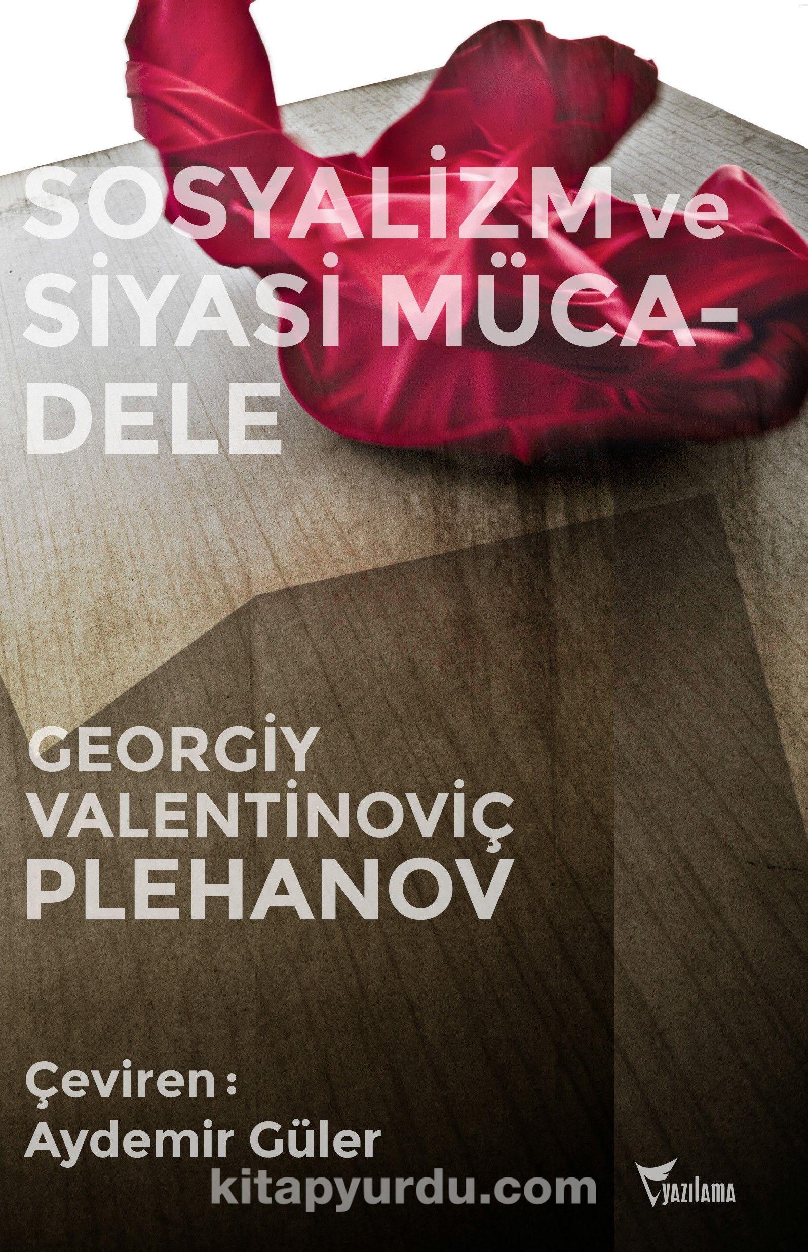 Sosyalizm ve Siyasi Mücadele - Georgiy Valentinoviç Plehanov pdf epub