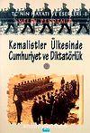 Kemalistler Ülkesinde Cumhuriyet ve Diktatörlük-2 & TC'nin Hayatı ve Eserleri
