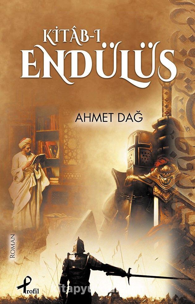 Kitab-ı Endülüs - Ahmet Dağ pdf epub