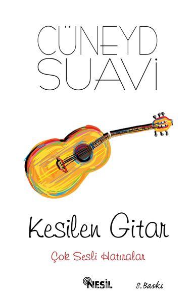 Kesilen GitarÇok Sesli Hatıralar - Cüneyd Suavi pdf epub