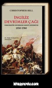 İngiliz Devrimler Çağı & Demokratik Devrimden Sanayi Devrimi'ne 1530-1780