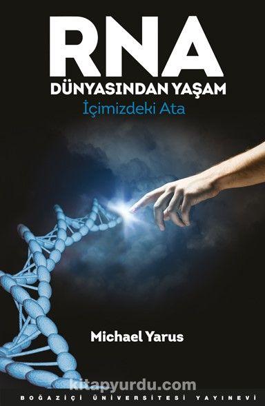 RNA Dünyasından Yaşamİçimizdeki Ata - Michael Yarus pdf epub