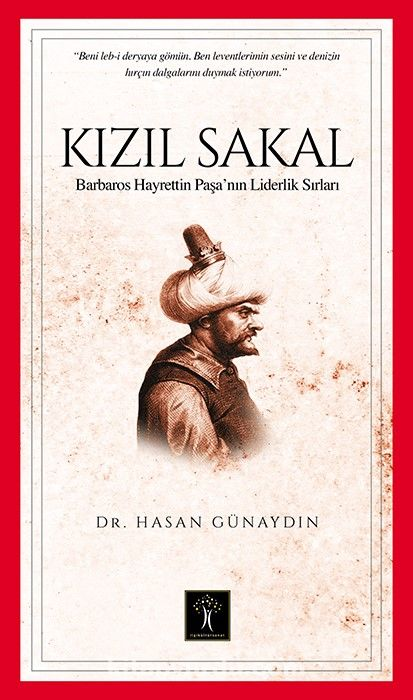 Kızıl SakalBarbaros Hayrettin Paşa'nın Liderlik Sırları