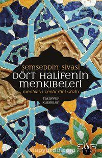 Dört Halifenin Menkıbeleri - Şemseddin Ahmed Sivasi pdf epub