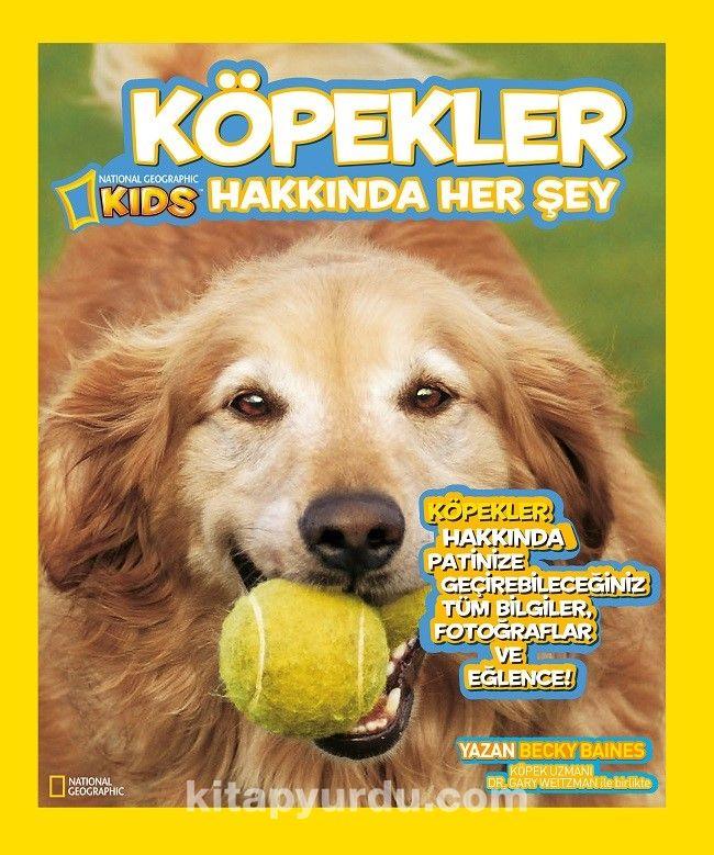 National Geographic Kids Köpekler Hakkında Her Şey