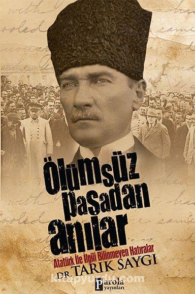 Ölümsüz Paşa'dan Anılar - Dr. Tarık Saygı pdf epub