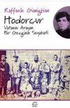 Hodorçur & Vatanını Arayan Bir Gezginin Seyahati