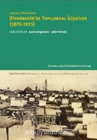 Osmanlı Döneminde Diyarbekir'de Toplumsal İlişkiler (1870-1915) - Kollektif pdf epub