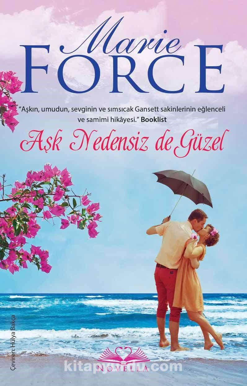 Aşk Nedensiz de Güzel - Marie Force pdf epub
