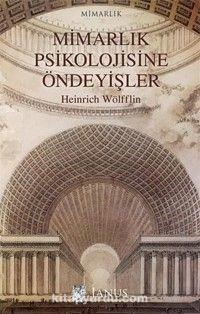 Mimarlık Psikolojisine Öndeyişler - Heinrich Wölfflin pdf epub