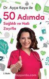 Dr. Ayça Kaya ile 50 Adımda Sağlıklı ve Hızlı Zayıfla