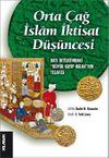 """Orta Çağ İslam İktisat Düşüncesi & Batı İktisatındaki """"Büyük Kayıp Halka""""nın Telafisi"""