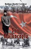 Son Malkoçoğlu & Balkan Harbi Ceridesi