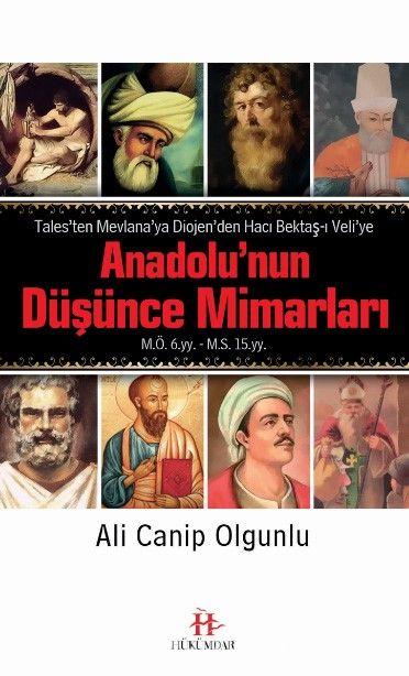 Anadolu'nun Düşünce MimarlarıTales'ten Mevlana'ya Diojen'den Hacı Bektaş-ı Veli'ye