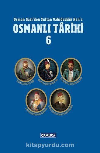 Osmanlı Tarihi 6 / Osman Gazi'den Sultan Vahidüddin Han'a -  pdf epub