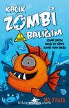 Kaçık Zombi Balığım 2 / Zombi Japon Balığı ile Süper Zombi Yılan Balığı (Ciltli )