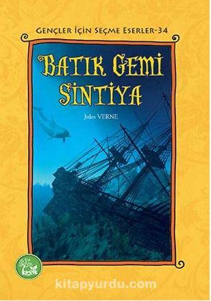 Batık Gemi Sintiya / Gençler İçin Seçme Eserler 34