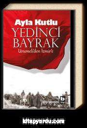Yedinci Bayrak Urumeli'den İzmir'e
