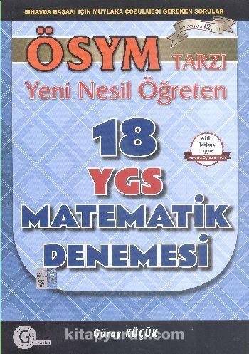 YGS 18 Matematik DenemesiÖSYM Tarzı Yeni Nesil Öğreten - Güray Küçük pdf epub