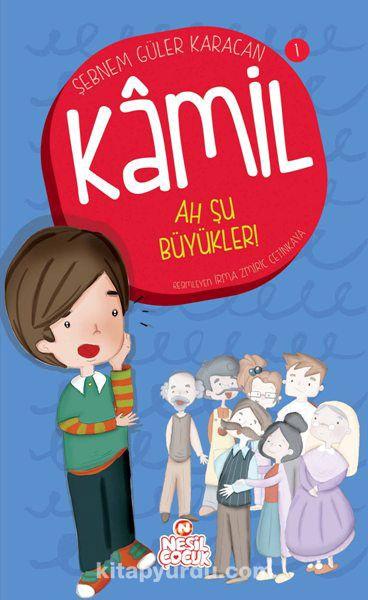 Ah Şu Büyükler / Kamil 1 - Şebnem Güler Karacan pdf epub