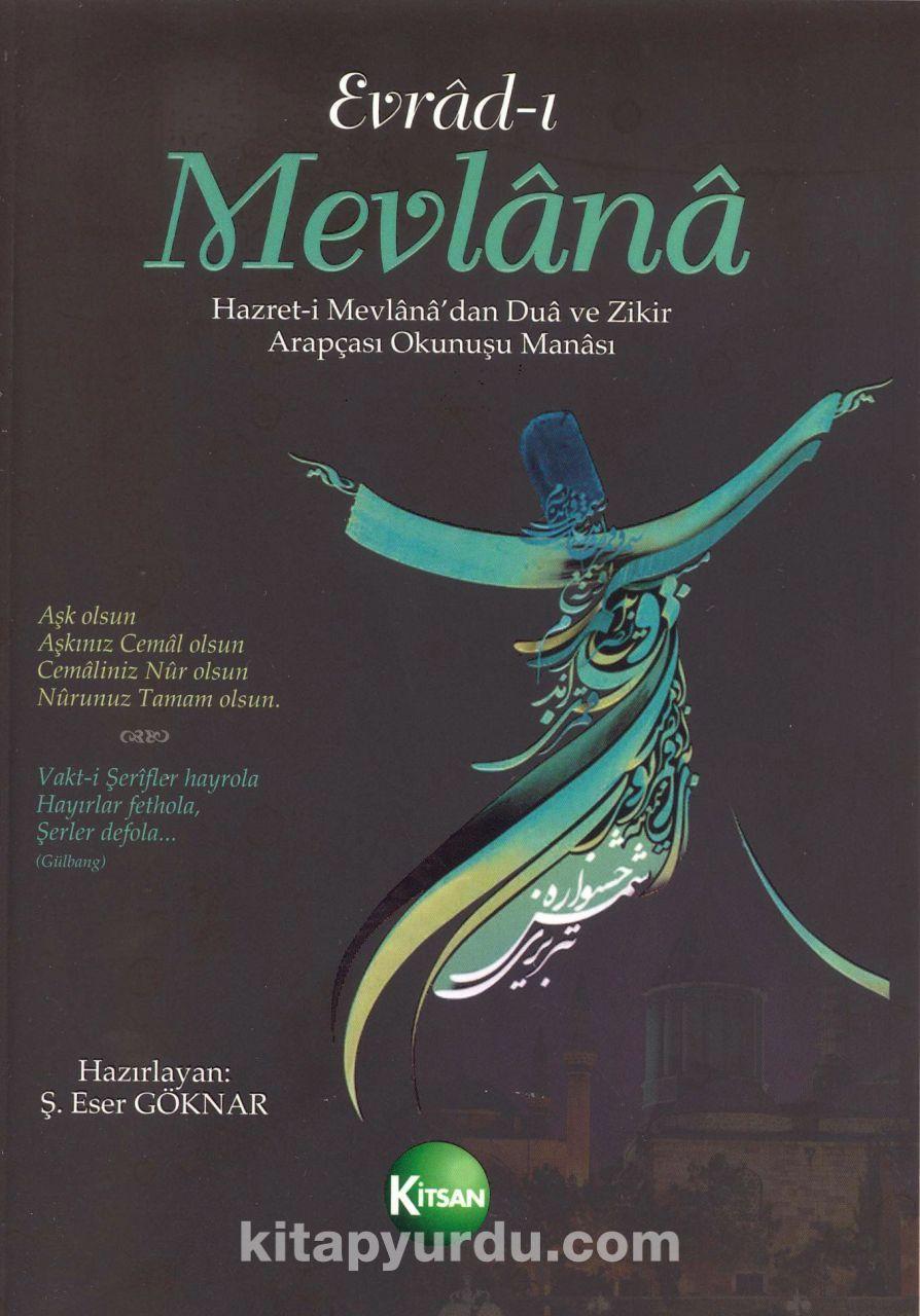 Evrad-ı MevlanaHazret-i Mevlana'dan Dua ve Zikir (Arapçası-Okunuşu-Manası)