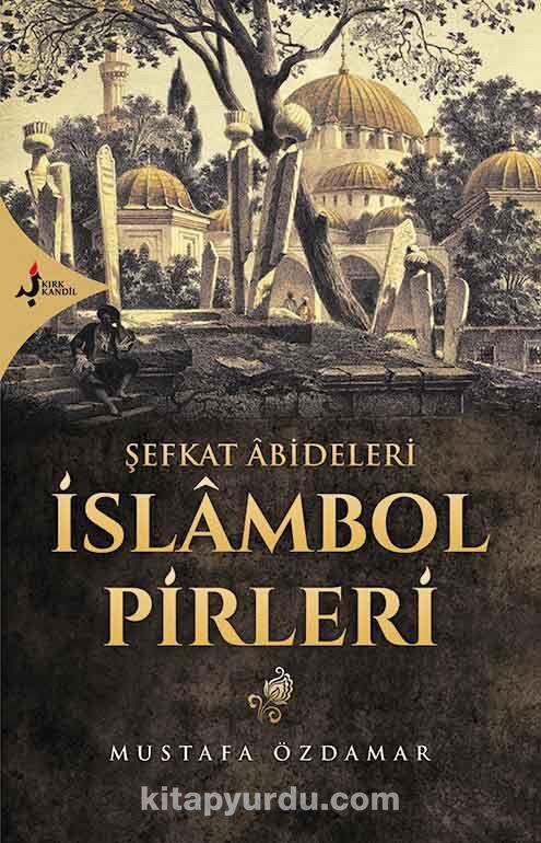 Şefkat Abideleri İslambol Pirleri
