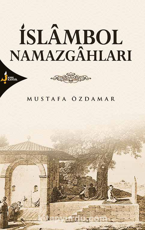İslambol Namazgahları - Mustafa Özdamar pdf epub