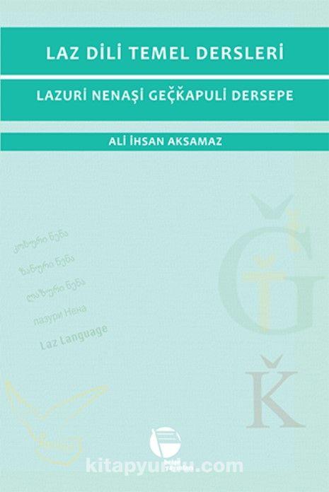 Laz Dili Temel Dersleri - Ali İhsan Aksamaz pdf epub
