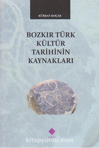 Bozkır Türk Kültür Tarihinin Kaynakları - Kürşat Koçak pdf epub