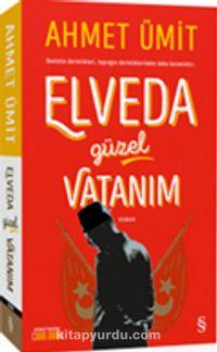 Elveda Güzel Vatanım (Ciltli) - Ahmet Ümit pdf epub