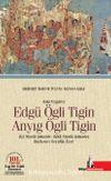 Eski Uygurca Edgü Ögli Tigin Anyıg Ögli Tigin & İyi Niyetli Şehzade Kötü Niyetli Şehzade