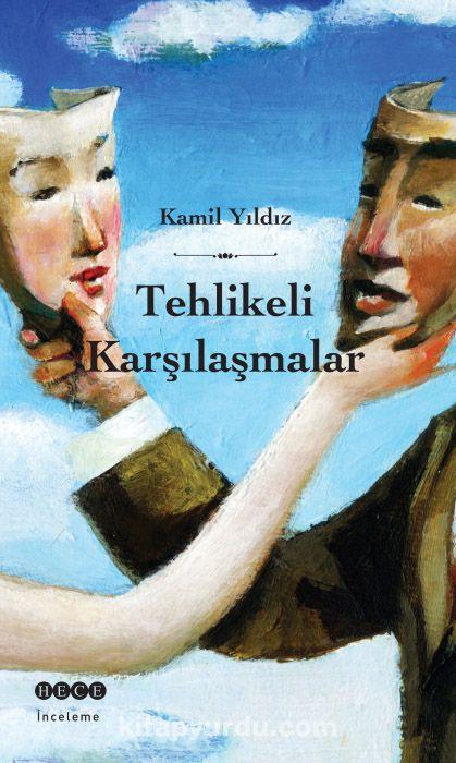 Tehlikeli Karşılaşmalar - Kamil Yıldız pdf epub