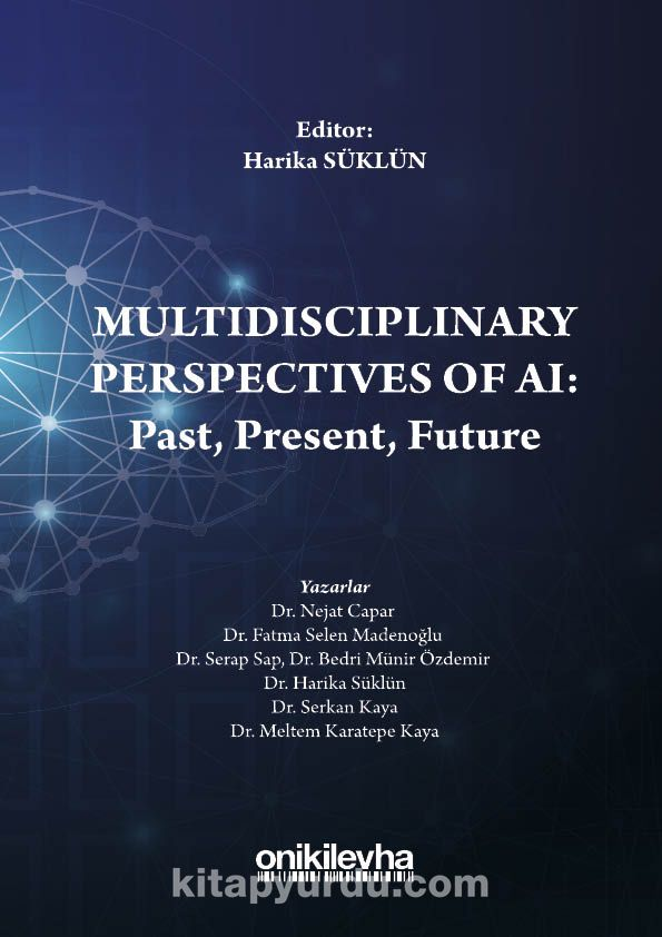 Multidisciplinary Perspectives of AI: Past, Present, Future PDF Kitap İndir