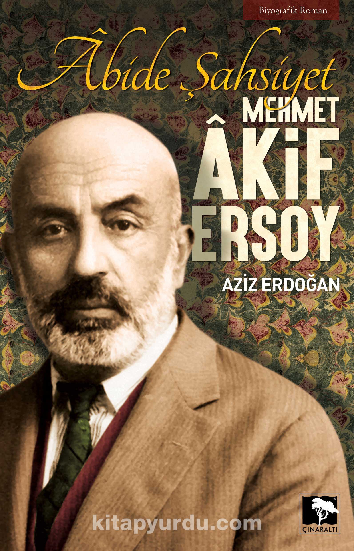 Abide Şahsiyet Mehmet Akif Ersoy - Aziz Erdoğan pdf epub