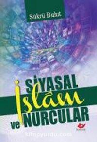 Siyasal İslam ve Nurcular - Şükrü Bulut pdf epub