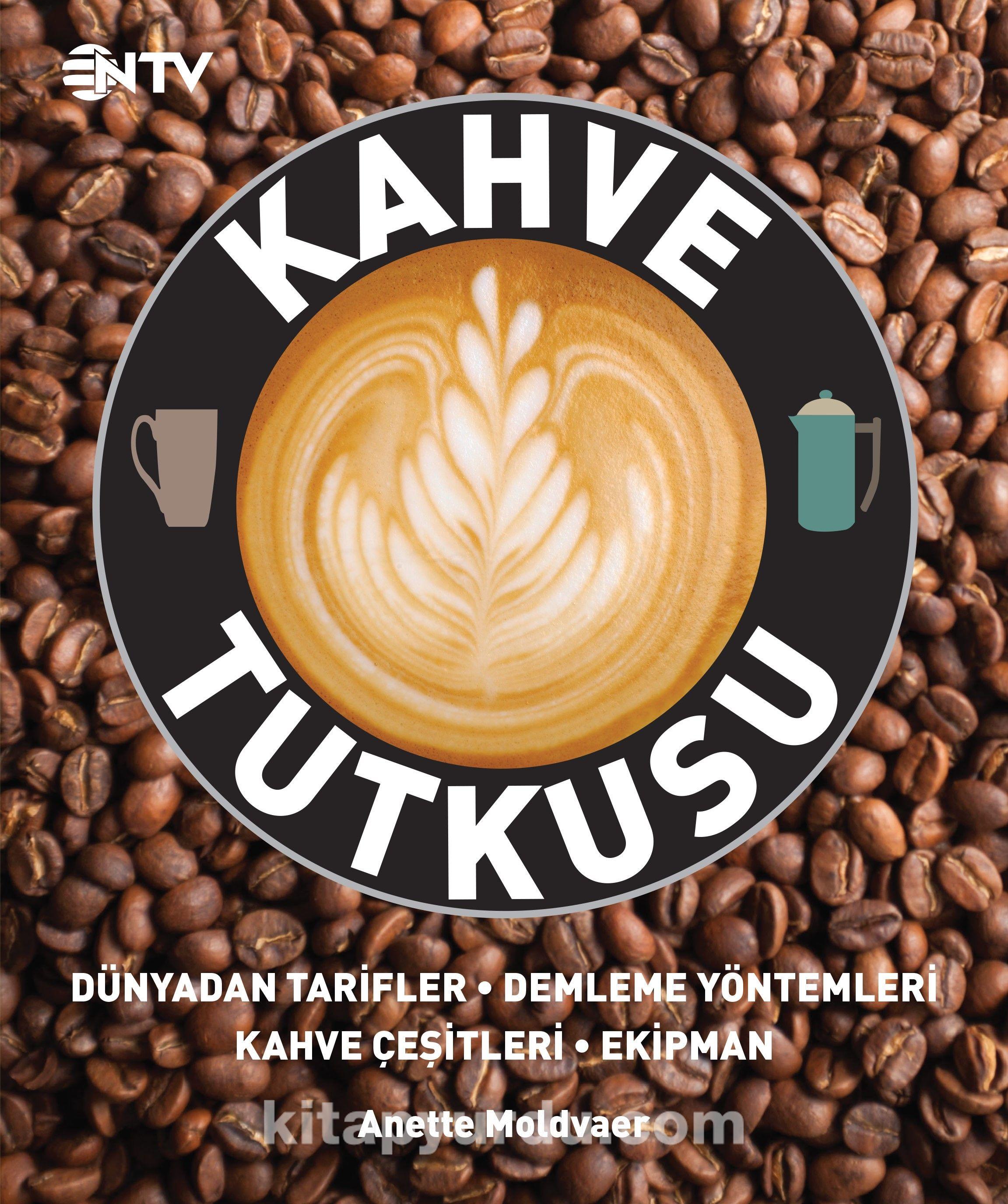 Kahve Tutkusu - Anette Moldvaer pdf epub