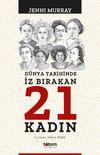Dünya Tarihinde İz Bırakan 21 Kadın