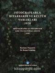 Fotoğraflarla Diyarbakır ve Kültür Varlıkları 1928 - Photograps Of Diyarbakır And Its Cultural Assets 1928