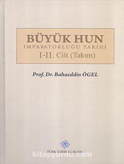 Büyük Hun İmparatorluğu Tarihi I-II. Cilt (Takım)