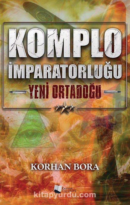 Komplo İmparatorluğu & Yeni Ortadoğu