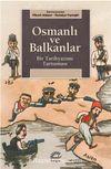 Osmanlı ve Balkanlar & Bir Tarihyazımı Tartışması