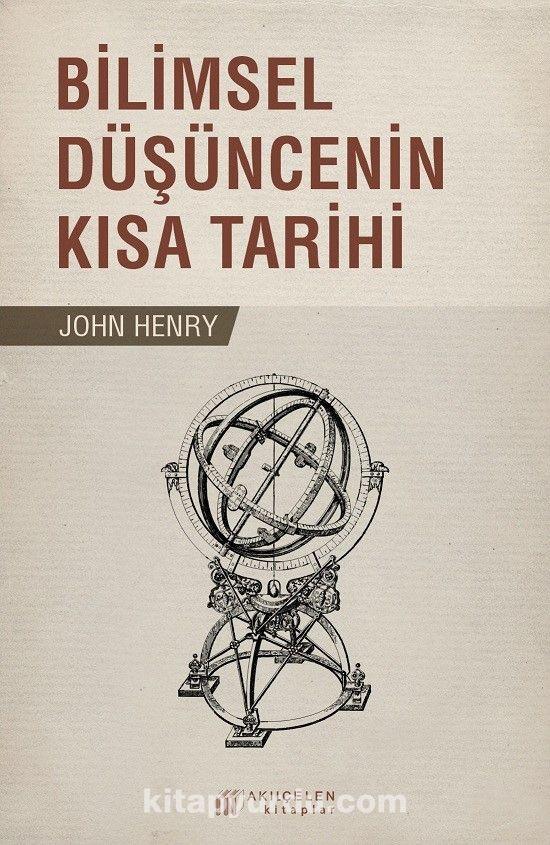 Bilimsel Düşüncenin Kısa Tarihi - John Henry pdf epub