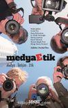 Medyaetik & Medya – İletişim - Etik