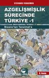 Azgelişmişlik Sürecinde Türkiye 1 Bizanstan Tanzimata